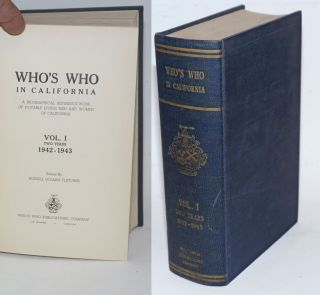 Who's Who in California; A Biographical Reference Work of Notable Living Men and Women of...