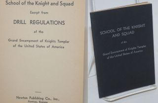 School of the Knight and Squad; Excerpt from Drill Regulations of the Grand Encampment of Knights...