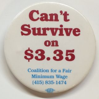 Can't survive on $3.35 [pinback button