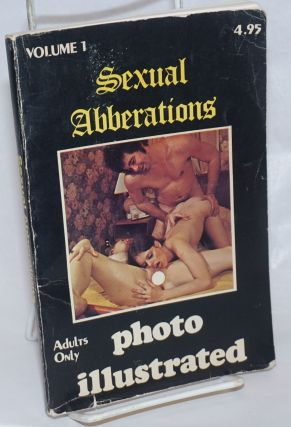 Sexual Abberations: photo-illustrated; volume 1. Dietrich Sangser