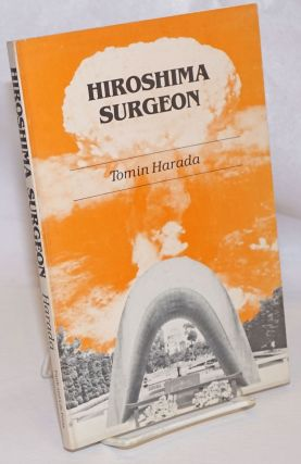 Hiroshima Surgeon. Translated by Robert L. and Alice R. Ramseyer. Tomin Harada