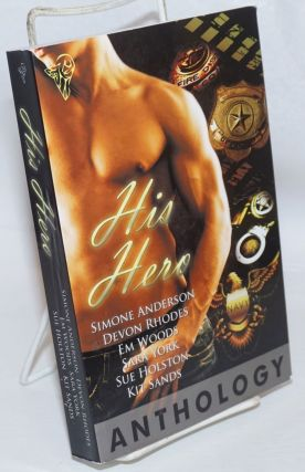 His Hero Anthology. Simone Anderson, Kit Sands, Sue Holston, Sara York, Em Woods, Devon Rhodes