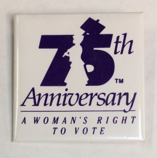 75th anniversary / A woman's right to vote [pinback button