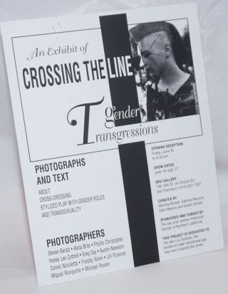 An Exhibit of Crossing the Line: Gender Transgressions [handbill] photographs and texts about...