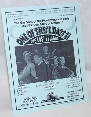 One of These Days II: the lost episode [handbill] the gay sons of the Honeymooners party with the...