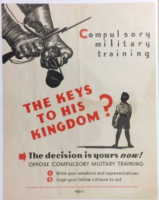 Compulsory Military Training. The keys to his kingdom? The decision is yours now! Oppose...