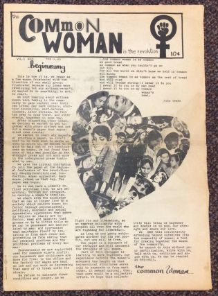 The COMMON WOMAN is the Revolution. Vol. 1 no. 1 (Feb. 12, 1971