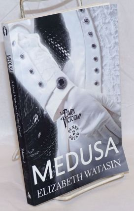 Medusa: A Dark Victorian Penny Dread; volume two. Elizabeth Watasin