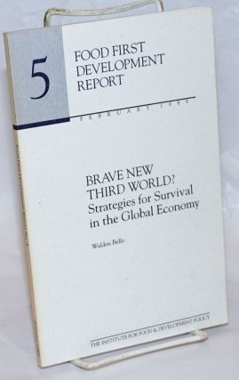 Brave new third world? Strategies for survival in the global economy. Walden Bello