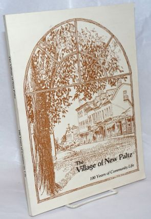 The Village of New Paltz; 100 Years of Community Life. Centennial Committee
