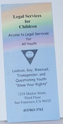 Legal Services for Children: access to legal services for all youth [brochure] Lesbian, gay,...