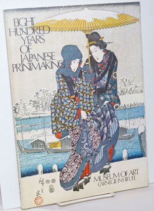 Eight Hundred Years of Japanese Printmaking From the Collection of Dr. and Mrs. James B. Austib. ...