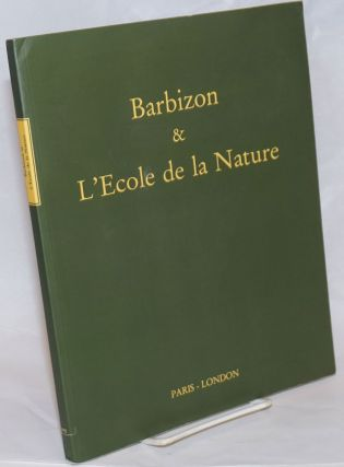 Barbizon et l'Ecole de la Nature. Sylvie Brame, conception et redaction du catalogue