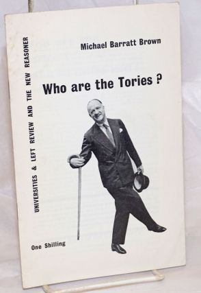 Who are the Tories? Michael Barratt Brown