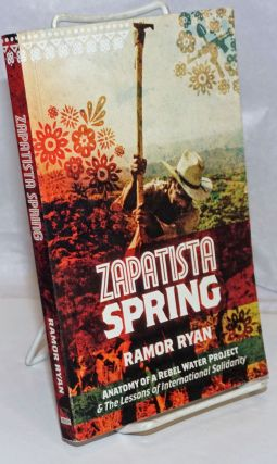 Zapatista Spring: Anatomy of a Rebel Water Project & the Lessons of International Solidarity....