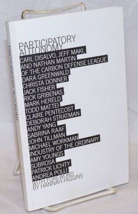 Participatory Autonomy. With foreword by Hannah Higgins. Rebecca Sullivan