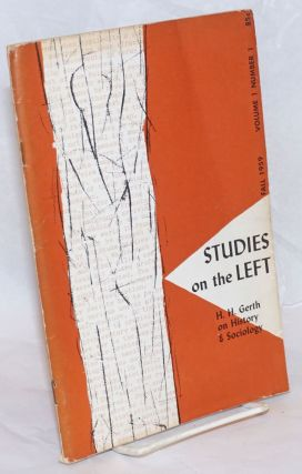 Studies on the left; a journal of research, social theory, and review. Vol. 1, no. 1, Fall 1959....