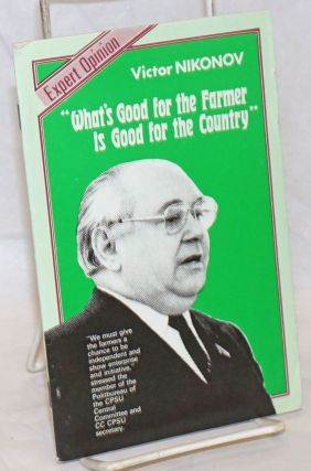 What's good for the farmer is good for the country. Victor Nikonov.