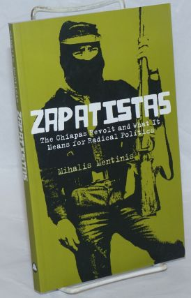 Zapatistas: The Chiapas Revolt and What it Means for Radical Politics. Mihalis Mentinis