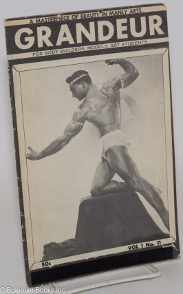 Grandeur: a masterpiece of beauty in manly arts; vol. 1, #11; for body builders, models, art...