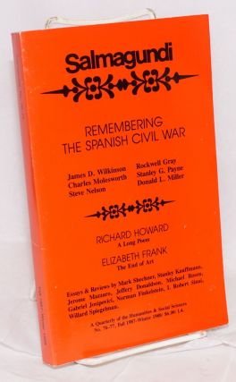 Remembering the Spanish Civil War; James Wilkinson, Charles Molesworth, Steve Nelson, Rockwell Gray, Stanley G. Payne and Donald L. Miller, in Salmagundi, no. 76-77, fall 1987-winter 1988