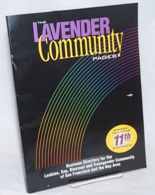 The Lavender Community Pages: eleventh edition vol. 5, no. 11, Summer/Fall, 1998, business...