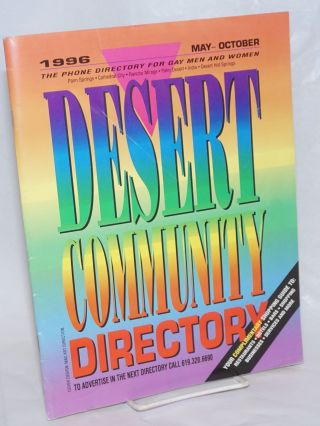 Desert Community Directory: the phone directory for gay men and women; May-October 1996