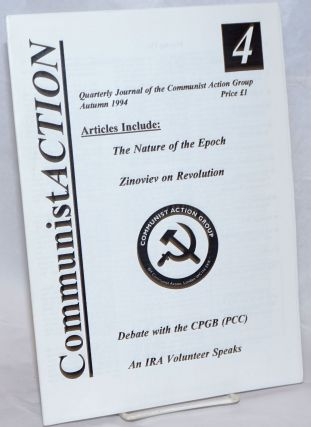Communist Action: Quarterly Journal of the Communist Action Group. Number 4, Autumn 1994....