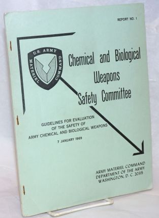 Guidelines for Evaluation of the Safety of Army Chemical and Biological Weapons. 7 January 1969....