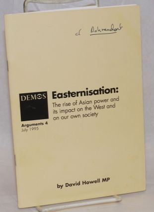 Easternisation: The rise of Asian power and its impact on the West and on our own society. David...