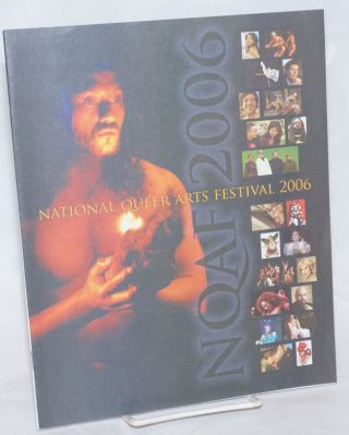 National Queer Arts Festival: 2006 [originally San Francisco Queer Arts Festival] Ninth annual...
