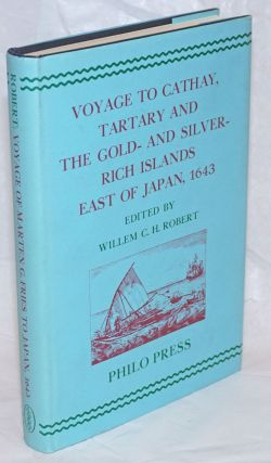 Voyage to Cathay, Tartary and the Gold- and Silver-Rich Islands East of Japan, 1643. The Journal...