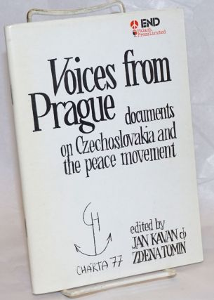 Voices from Prague: documents on Czechoslovakia and the peace movement. Jan Kavan, Zdena Tomin
