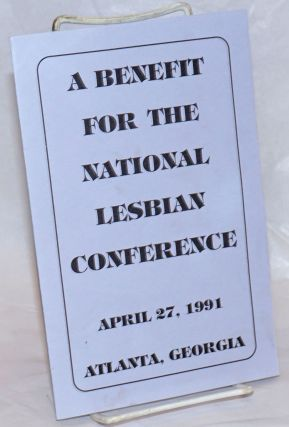 A Benefit for the National Lesbian Conference April 27, 1991, Atlanta, Georgia [program