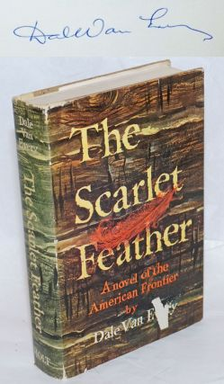 The Scarlet Feather. A novel of the American Frontier [subtitle from dj]. Dale Van Every