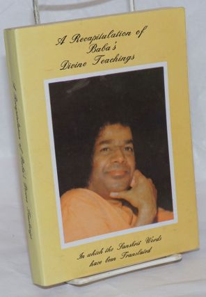 A Recapitulation of Baba's Divine Teachings, As Selected by Grace J. McMartin [second edition]....