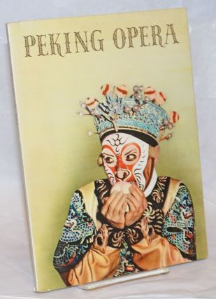 Peking opera: an introduction through pictures. Rewi Alley, Eva Hsiao
