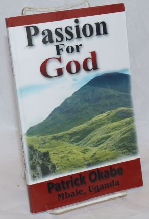 Passion for God. Patrick Okabe