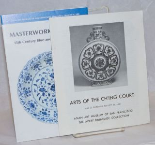 Arts of the Ch'ing court [together with] Masterworks of Ming: 15th century blue-and-white porcelains