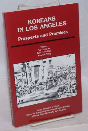 Koreans in Los Angeles: Prospects and Promises. Eui-Young Yu, Earl K. Phillips, Eun Sik Yang