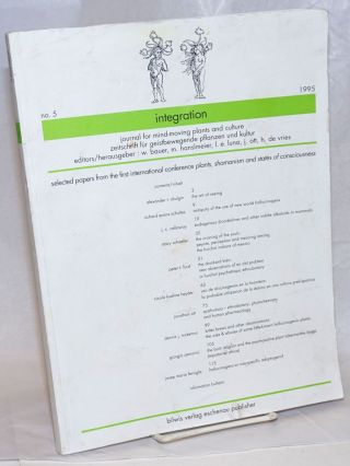 Integration; No. 5, 1995. Journal for mind-moving plants and culture / / Zeitschrift fur...