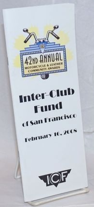 42nd Annual Motorcycle & Leather Community Awards: Inter-Club Fund of San Francisco February 16,...