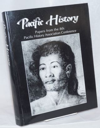 Pacific History; Papers from the 8th Pacific History Association Conference
