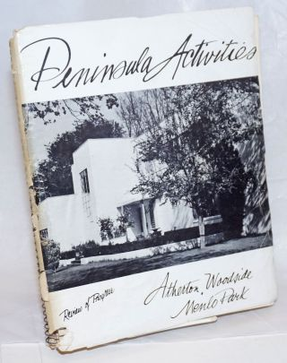"Peninsula Activities, Review of Progress: Atherton, Woodside, Menlo Park. This is a ""Pictorial..."
