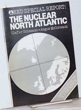END Special Report: The North Atlantic as a Nuclear-Free Zone; Articles from the Glasgow END...