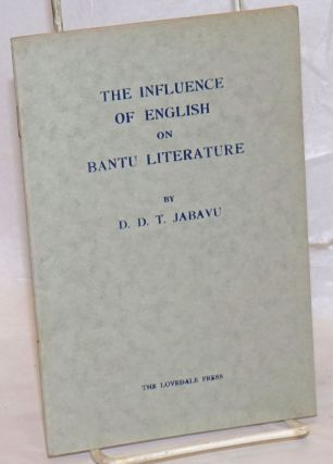 The influence of English on Bantu literature. Davidson D. T. Jabavu
