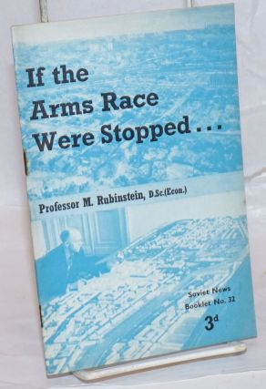 If the arms race were stopped. M. Rubinstein
