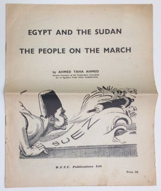 Egypt and the Sudan: the people on the march. Ahmed Taha Ahmed