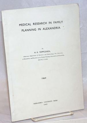 Medical research in family planning in Alexandria. H. K. Toppozada