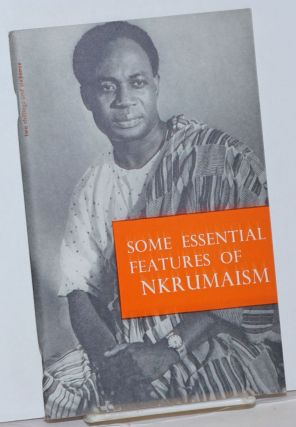 Some essential features of Nkrumaism. of Spark, Accra